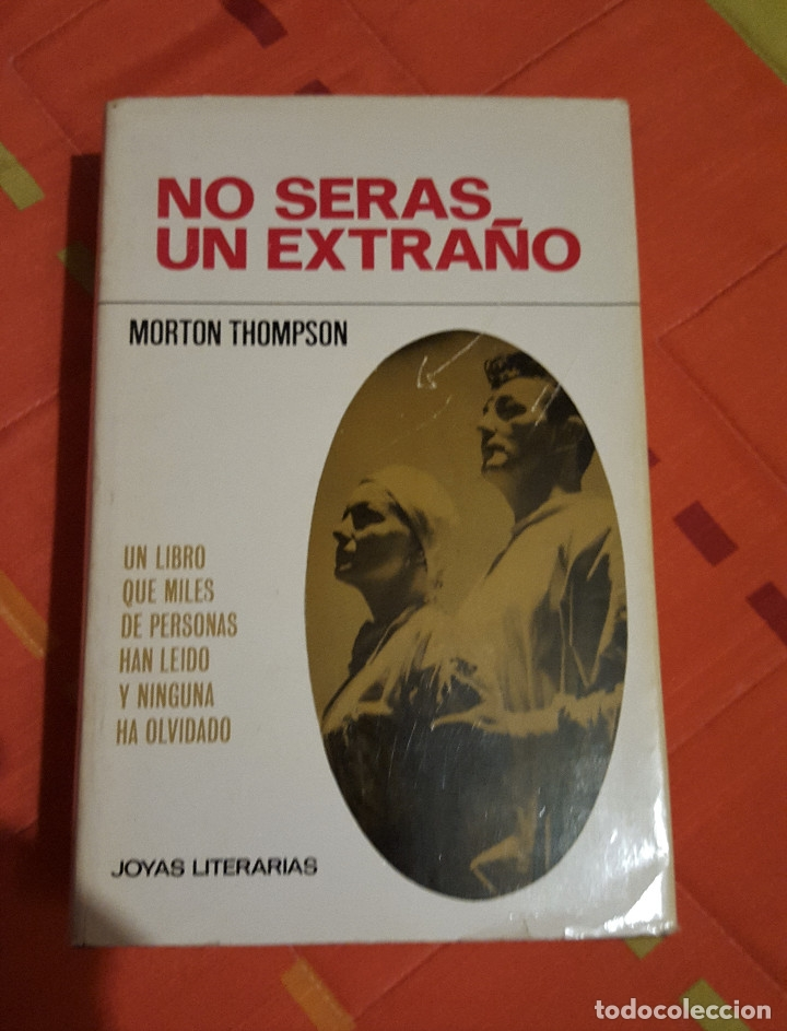 Libros de segunda mano: No Serás Un Extraño Morton Thompson Joyas Literarias Ed. Bruguera 1968 - Foto 2 - 149624446