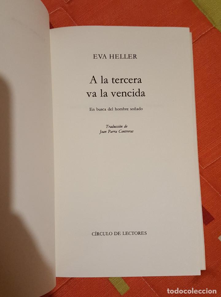 Libros de segunda mano: A la tercera va la vencida Eva Heller En busca del hombre soñado - Circulo de Lectores - Foto 3 - 149625378