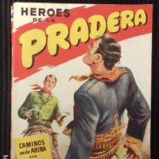 Libros de segunda mano: CAMINOS EN LA ARENA. ZANE GREY. HEROES DE LA PRADERA NUM.4. BRUGUERA 1947. PRIMERA EDICION.. Lote 149894270