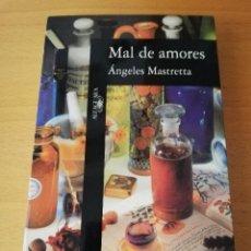 Libros de segunda mano: MAL DE AMORES (ÁNGELES MASTRETTA). Lote 215465723