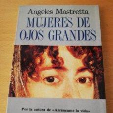 Libros de segunda mano: MUJERES DE OJOS GRANDES (ÁNGELES MASTRETTA). Lote 215465602