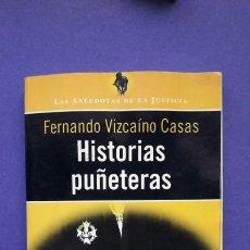 Libros de segunda mano: HISTORIAS PUÑETERAS. FERNANDO VIZCAINO CASAS.. Lote 150035750