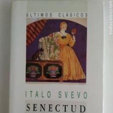Libros de segunda mano: SENECTUD/ITALO SVEVO/DEBATE. Lote 150092922