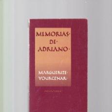 Libros de segunda mano: MARGARITE YOURCENAR - MEMORIAS DE ADRIANO - EDITORIAL EDHASA 1988. Lote 150195266