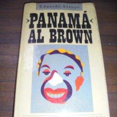 Libros de segunda mano: PANAMÁ AL BROWN 1902- 1951. EDUARDO ARROYO. CIRCULO DE LECTORES. 1982.. Lote 150220270