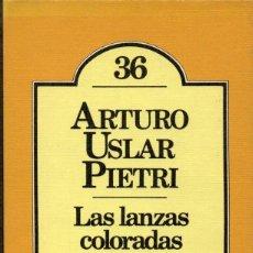 Libros de segunda mano: LAS LANZAS COLORADAS. ARTURO USLAR PIETRI. Lote 150340402