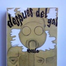 Libros de segunda mano: DAVID ARIAS // DESPUES DEL GAS // EDICIONES AZUCEL // 1986 // CORVERA DE ASTURIAS. Lote 150350966