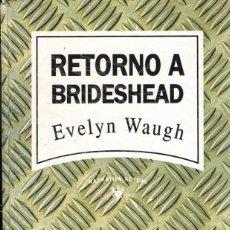Libros de segunda mano - Retorno a Brideshead - Evelyn Waugh. RBA - 150375610
