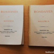 Libros de segunda mano: RONDAYES DE MALLORCA (ARXIDUC LLUIS SALVADOR) VOLUM I + VOLUM II. Lote 150586418