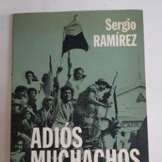 Libros de segunda mano: ADIOS MUCHACHOS. UNA MEMORIA DE LA REVOLUCION SANDINISTA. SERGIO RAMIREZ - TDK1. Lote 150646254