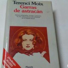 Libros de segunda mano: GARRAS DE ASTRACÁN .TERENCI MOIX .ED. PLANETA .1991- 643 PP. Lote 150746413