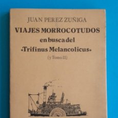Libros de segunda mano: VIAJES MORROCOTUDOS. TOMO II. JUAN PÉREZ ZÚÑIGA. ILL. XAUDARÓ. LA MANDÍBULA BATIENTE. 1980. . Lote 150820442