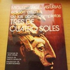Libros de segunda mano: TRES DE CUATRO SOLES (EDICIÓN CRÍTICA) MIGUEL ANGEL ASTURIAS. Lote 150960418