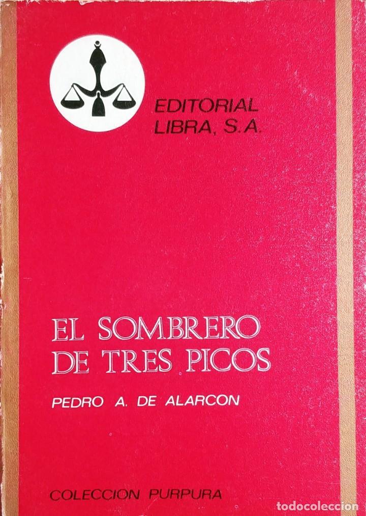 EL SOMBRERO DE TRES PICOS . EL CLAVO . EL CORO DE ÁNGELES / PEDRO A. DE ALARCÓN. LIBRA, 1971. (Libros de Segunda Mano (posteriores a 1936) - Literatura - Narrativa - Otros)