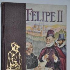 Libros de segunda mano: FELIPE II, JOAQUIN GALLARDO RUA, VER TARIFAS ECONOMICAS ENVIOS. Lote 150998742