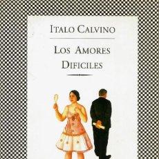 Libros de segunda mano: LOS AMORES DIFÍCILES. ITALO CALVINO. Lote 151054202