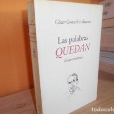 Libri di seconda mano: LAS PALABRAS QUEDAN / CESAR GONZALEZ RUANO. Lote 151074018