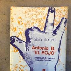 Libros de segunda mano: ANTONIO B... EL ROJO CIUDADANO DE TERCERA. RAMIRO PINILLA. EDICIONES ALBIA 1977.. Lote 206359732