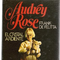 Livros em segunda mão: AUDREY ROSE. EL CRISTAL ARDIENTE. FRANK DE FELITTA. CIRCULO DE LECTORES . (RF.MA)V1. Lote 151390762