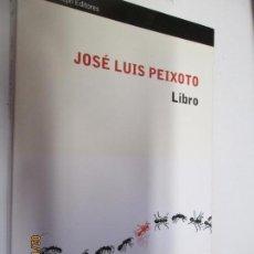 Libros de segunda mano: JOSÉ LUIS PEIXOTO - LIBRO - EL ALEPH EDITORES 2011. . Lote 151424306