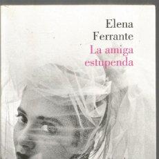 Libros de segunda mano: ELENA FERRANTE. LA AMIGA ESTUPENDA. LUMEN.. Lote 151512310
