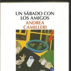 Libros de segunda mano: ANDREA CAMILLERI. UN SABADO CON LOS AMIGOS. SALAMANDRA. PRIMERA EDICION. Lote 184720332