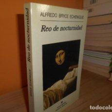 Libri di seconda mano: REO DE NOCTURNIDAD / ALFREDO BRYCE ECHENIQUE / ANAGRAMA. Lote 151564834