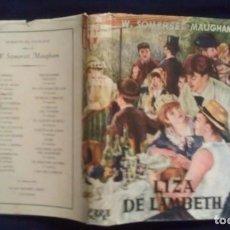 Libros de segunda mano: LIZA DE LAMBETH - W. SOMERSET MAUGHAM - EDITORIAL LARA - 1ª EDICION 1948. Lote 151617942