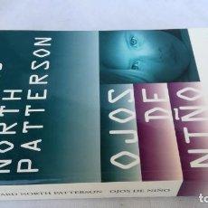 Libros de segunda mano: RICHARD NORTH PATTERSON / OJOS DE NIÑO / GRANDES NOVELISTAS EMECE. Lote 151653602