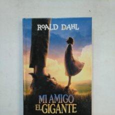 Libros de segunda mano: MI AMIGO EL GIGANTE (EL GRAN GIGANTE BONACHÓN). - DAHL, ROALD. TDK367. Lote 151720910