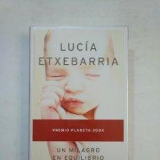 Libros de segunda mano: UN MILAGRO EN EQUILIBRIO. - LUCÍA ETXEBARRÍA. EDITORIAL PLANETA. TDK367. Lote 151721114