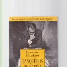 Libros de segunda mano: ERNESTO EKAIZER - BANQUEROS DE RAPIÑA - PLAZA & JANÉS EDITORIAL 1994. Lote 151721686