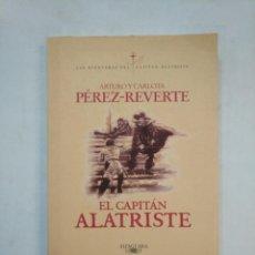 Libros de segunda mano: EL CAPITAN ALATRISTE. ARTURO Y CARLOTA PEREZ REVERTE. ALFAGURA. TDK367. Lote 151721766