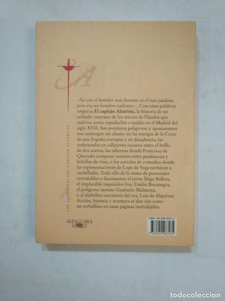 Libros de segunda mano: EL CAPITAN ALATRISTE. ARTURO Y CARLOTA PEREZ REVERTE. ALFAGURA. TDK367 - Foto 2 - 165121174