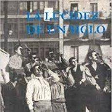 Libros de segunda mano: LA LUCIDEZ DE UN SIGLO 1ª EDICIÓN 2000 PAGINAS DE ESPUMA. Lote 151724042
