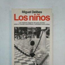 Libros de segunda mano: LOS NIÑOS. - MIGUEL DELIBES. ESPEJO DE ESPAÑA PLANETA. TDK367. Lote 151727090