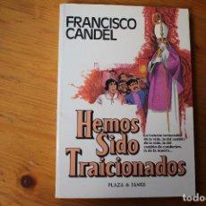 Libros de segunda mano: HEMOS SIDO TRAICIONADOS FRANCISCO CANDEL. Lote 151735438