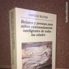 Libros de segunda mano: RELATOS Y POEMAS PARA NIÑOS EXTREMADAMENTE INTELIGENTES DE TODAS LAS EDADES - HAROLD BLOOM - NUEVO. Lote 151738134