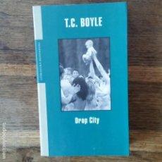 Libros de segunda mano: T. C. BOYLE . DROP CITY . MONDADORI. Lote 151738178