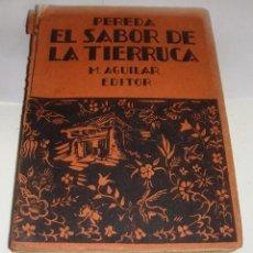 Libros de segunda mano: PEREDA. EL SABOR DE LA TIERRUCA. M. AGUILAR. OBRAS COMPLETAS: JOSÉ Mª. DE TEREDA. Lote 151740174