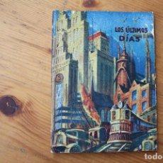 Libros de segunda mano: LOS ÚLTIMOS DÍAS. Lote 151741770