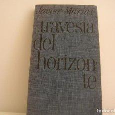 Libros de segunda mano: JAVIER MARÍAS. TRAVESÍA DEL HORIZONTE. PRIMERA EDICIÓN. Lote 151816106