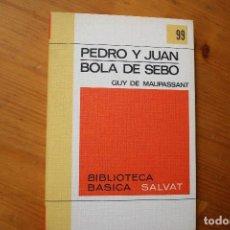 Libros de segunda mano: BIBLIOTECA BÁSICA SALVAT 1972 PEDRO Y JUAN BOLA DE SEBO NUMERO 99. Lote 151817146