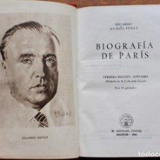 Libros de segunda mano: EDUARDO AUNOS - BIOGRAFIA DE PARIS AGUILAR - AGUILAR 1946- TERCERA EDICION. Lote 151818606