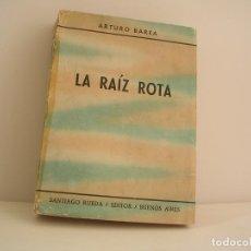 Libros de segunda mano: ARTURO BAREA. LA RAÍZ ROTA. PRIMERA EDICIÓN. Lote 151818838