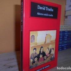 Libros de segunda mano: ABIERTO TODA LA NOCHE / DAVID TRUEBA / ANAGRAMA. Lote 151819022