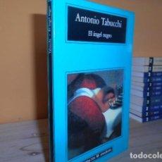Libros de segunda mano: EL ANGEL NEGRO / ANTONIO TABUCCHI / ANAGRAMA. Lote 151819294
