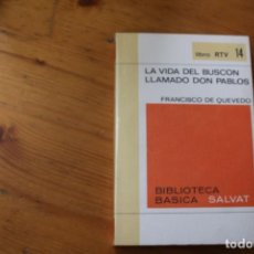 Libros de segunda mano: BIBLIOTECA BÁSICA SALVAT 1972 LA VIDA DEL BUSCÓN LLAMADO DON PABLOS NUMERO 14. Lote 151819298
