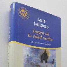 Libros de segunda mano: JUEGOS DE LA EDAD TARDÍA - LANDERO, LUIS. Lote 151840310