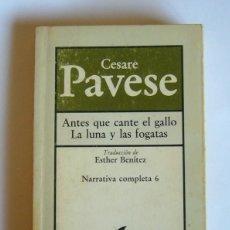 Libros de segunda mano: ANTES QUE CANTE EL GALLO / LA LUNA Y LAS FOGATAS - CESARE PAVESE. Lote 151924026